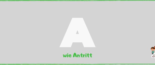 Blog A wie Antritt