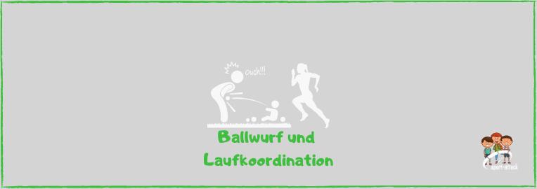 Blog Ballwurf und Laufkoordination